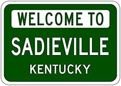 SADIEVILLE, KENTUCKY - USA Welcome to Sign - Heavy Duty Quality Aluminum Sign