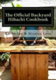 The Official Backyard Hibachi Cookbook: A Guide to