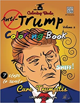 Amazon Com The Anti Trump Coloring Book Curelifewithacrayon Qr