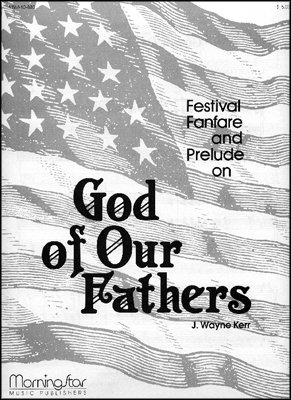 - Fanfare and Prelude on God of Our Fathers - Organ