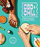 CBD & Chill: 75 Self-Care Recipes for Everyday