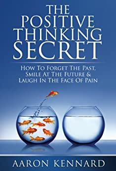 The Positive Thinking Secret by [Kennard, Aaron]