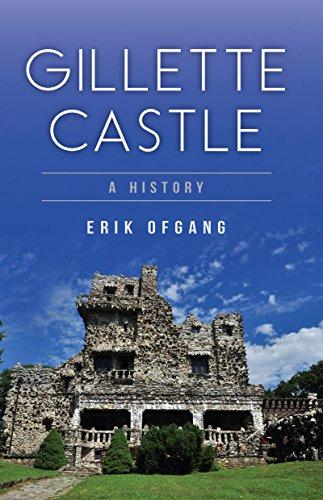 Gillette Castle: A History (Landmarks)