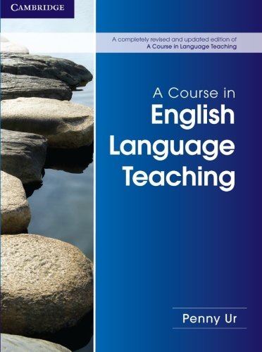 A Course in English Language Teaching by Brand: Cambridge University Press