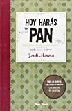 img - for Hoy har s pan: todos los secretos para elaborar un buen pan book / textbook / text book