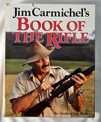 Jim Carmichel's Book of the Rifle