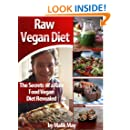 The Secrets of a Raw Vegan Diet (Nutrition & Weight Loss Book 1)