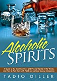 Alchoholic SpiritsAlcoholic Spirits come in various types, and are classified either as a clear spirit or dark spirit. The good thing about spirits is that they are flexible enough that you can serve them for various purposes. You can enjoy a...