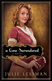A Love Surrendered (Winds of Change Book #3): A Novel