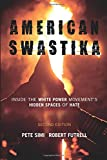American Swastika: Inside the White Power Movement's Hidden Spaces of Hate, Second Edition (Violence Prevention and Policy)
