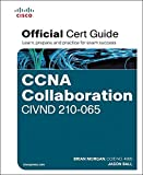 img - for CCNA Collaboration CIVND 210-065 Official Cert Guide by Brian Morgan (2015-12-21) book / textbook / text book