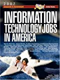 Information Technology Jobs in America 2007 Edition, Info Tech Employment Editors, 1933639245