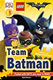 DK Reader Level 1: The LEGO Batman Movie Team Batman