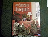 Ortho's Complete Guide to Successful Houseplants, Larry Hodgson and Charles C. Powell, 0897212495