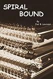 Spiral Bound, Joel B. Levinson, 0595218091