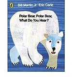 img - for [(Polar Bear, Polar Bear, What Do You Hear? )] [Author: Eric Carle] [Jun-2007] book / textbook / text book