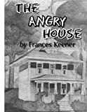 The Angry House, Frances Keener, 1425930964