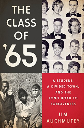 (The Class of '65: A Student, a Divided Town, and the Long Road to Forgiveness)