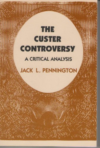 The Custer Controversy: A Critical Analysis