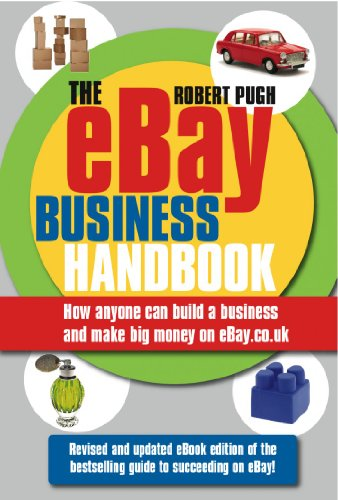 The eBay Business Handbook: How anyone can build a business and make big money on - Online Uk Co Shopping