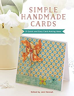 Amazon Com Simple Handmade Cards 21 Quick And Easy Card Making