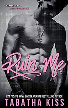 Ruin Me by [Kiss, Tabatha]