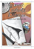 Game Fishing Diaries, Chic McSherry, 0595310125