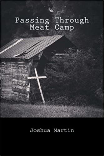 Passing Through Meat Camp by Joshua Martin (2015-10-10)