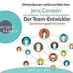 Der Team-Entwickler: Gemeinsam gewinnen lernen | Jens Corssen,Stefan Gröner,Stephanie Ehrenschwendner