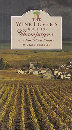 Wine Lover's Guide to Champagne (The wine lover's regional guides series) by Michael Busselle