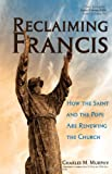 Reclaiming Francis, Charles M. Murphy, 1594714789