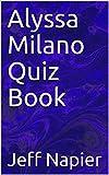 Alyssa Milano Quiz Book