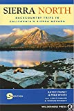 img - for Sierra North: Backcountry Trips in Californias Sierra Nevada book / textbook / text book