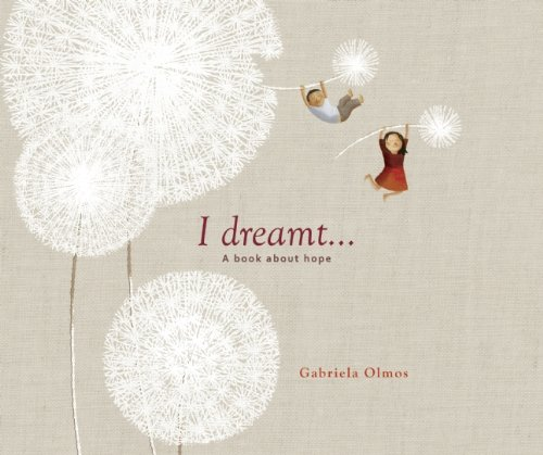 I Dreamt . . .: A Book About Hope