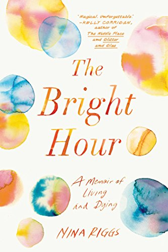 the-bright-hour-a-memoir-of-living-and-dying