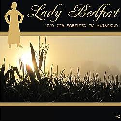 Der Schatten im Maisfeld (Lady Bedfort 40)