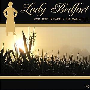 Der Schatten im Maisfeld (Lady Bedfort 40) Hörspiel