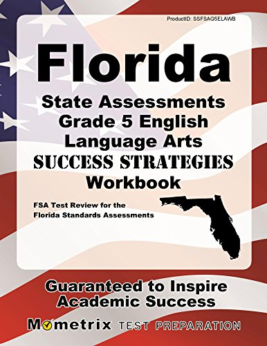 Florida State Assessments Grade 5 English Language Arts Success Strategies Workbook: Comprehensive Skill Building Practice for the Florida Standards Assessments