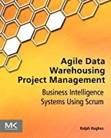 Agile Data Warehousing Project Management Front Cover