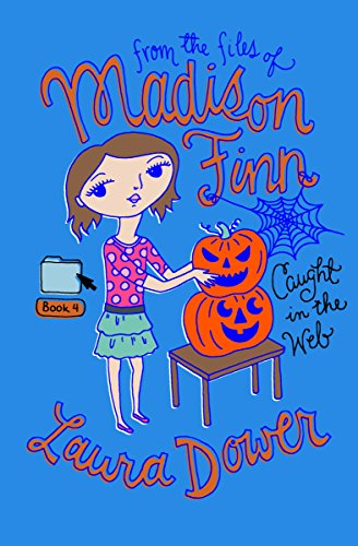 Caught in the Web (From the Files of Madison Finn Book (Halloween Story Web)