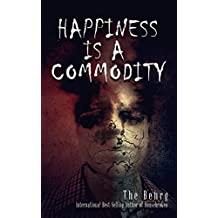 Happiness Is A Commodity