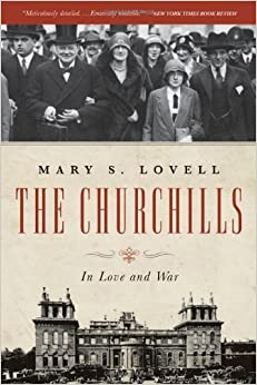 The Churchills: In Love and War 1st edition by Lovell, Mary S. (2012)