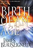 Birth of an Age: Book Two of the Christ Clone Trilogy