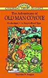 img - for The Adventures of Old Man Coyote (Dover Children's Thrift Classics) book / textbook / text book