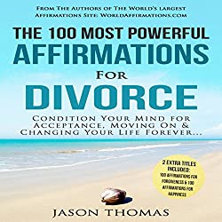 The 100 Most Powerful Affirmations for Divorce