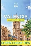 Super Cheap Valencia Travel Guide 2020: Enjoy a $1,000 trip to Valencia for $120