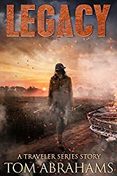 Legacy: A Post-Apocalyptic Survival Story (The Traveler Book 6)