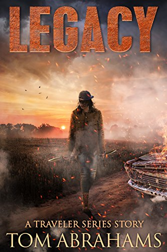 Legacy: A Post-Apocalyptic Survival Story (The Traveler Book 6) by [Abrahams, Tom]