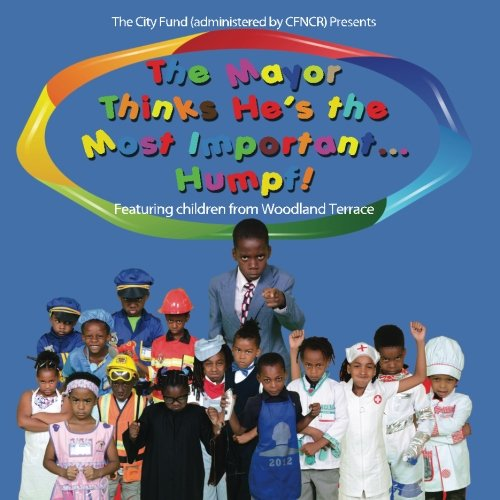 The Mayor Thinks He's The Most Important...Humpf!: Featuring Children From Woodland - Ms Lolo