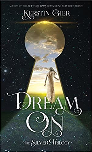 Amazon Com Dream On The Silver Trilogy The Silver Trilogy 2 9781250115287 Gier Kerstin Bell Anthea Books